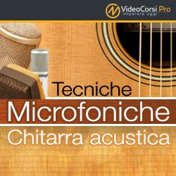 Tecniche Microfoniche:<br> Chitarra Acustica
